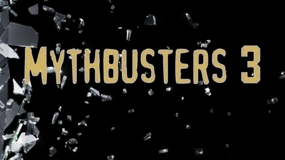 Mythbusters 3